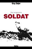 """Der vergessene Soldat: Originaltitel """"Le Soldat oublié"""", Übersetzung aus dem Französischen (German Edition)"""