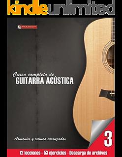 Curso completo de guitarra acústica nivel 3: Armonía y ritmos avanzados (Spanish Edition)