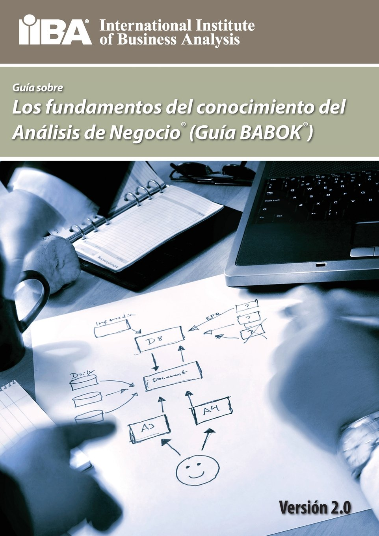 Download Guia Sobre Los Fundamentos del Conocimiento del Analisis de Negocio (Guia Babok (R) ) (Spanish Edition) ebook