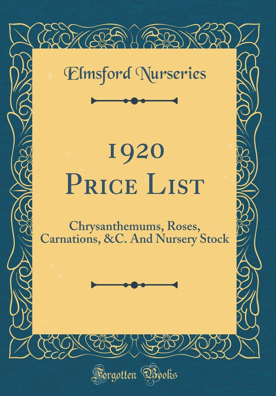 Read Online 1920 Price List: Chrysanthemums, Roses, Carnations, &C. and Nursery Stock (Classic Reprint) PDF
