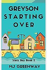 Greyson Starting Over (Siletz Bay Book 2) Kindle Edition