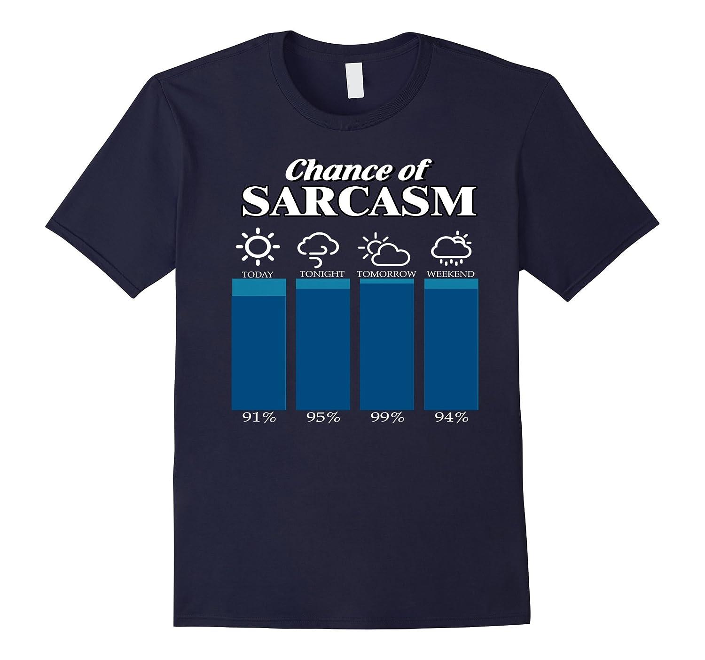 Chance of sarcasm Shirt-TH