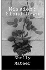 Mission: Stand Down Kindle Edition