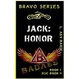 Jack: Honor : Badass, pilot, ninja, melts with tears. (Badass Security Council (BSC) Book 4)