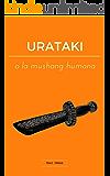 URATAKI o la mushang humana