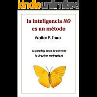 La inteligencia no es un método: la paradoja de convertir la virtud en mediocridad (TAS series nº 2)