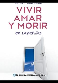Vivir, amar y morir: en zapatillas (Spanish Edition)
