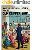 The Happy Hollisters and the Old Clipper Ship: (Volume 12)