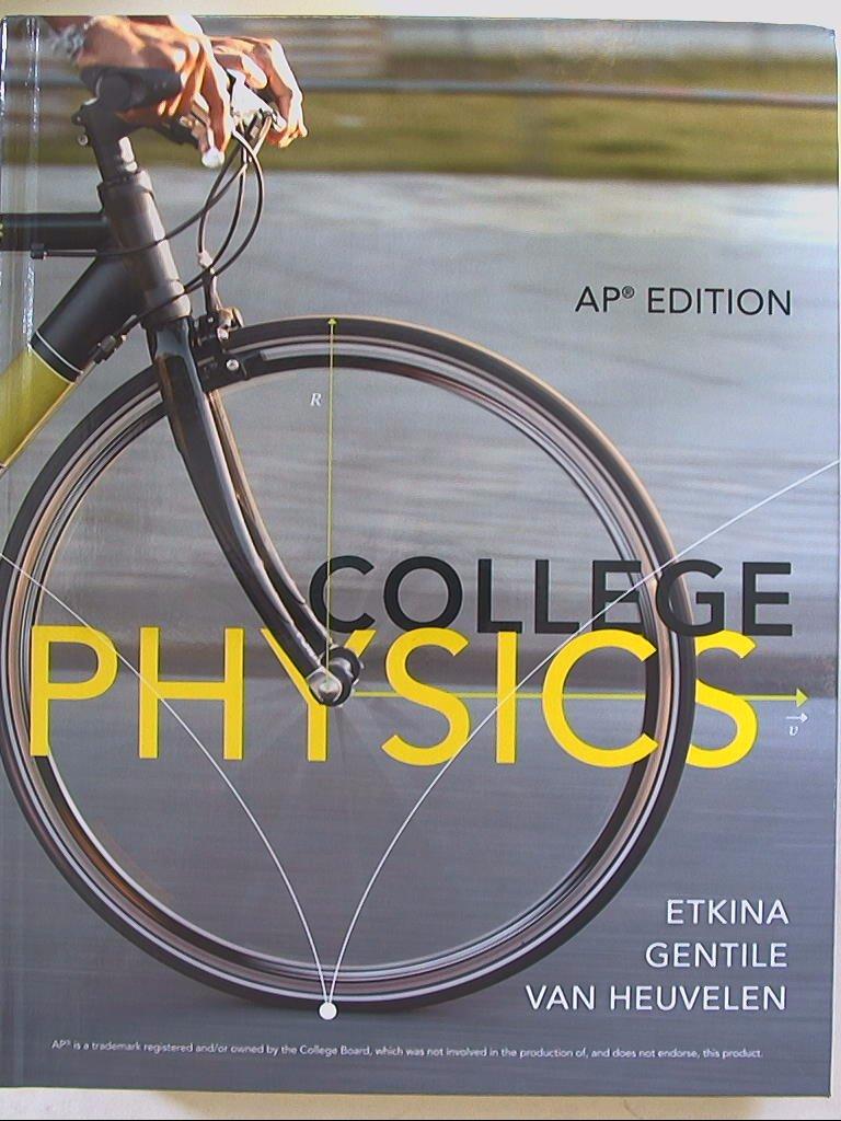 College Physics, AP Edition: Gentile, Van Heuvelen Etkina