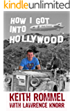 How I Got into Hollywood
