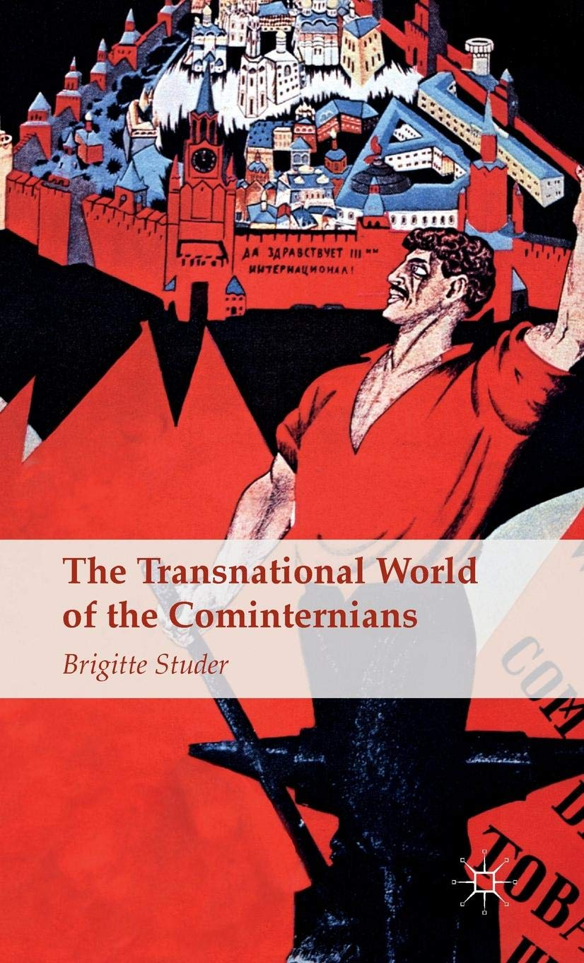 The Transnational World of the Cominternians by Palgrave Macmillan