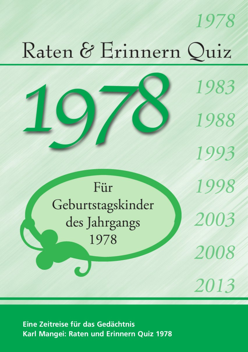Raten und Erinnern Quiz 1978: Ein Jahrgangsquiz für Geburtstagskinder des Jahrgangs 1978 - 40. Geburtstag