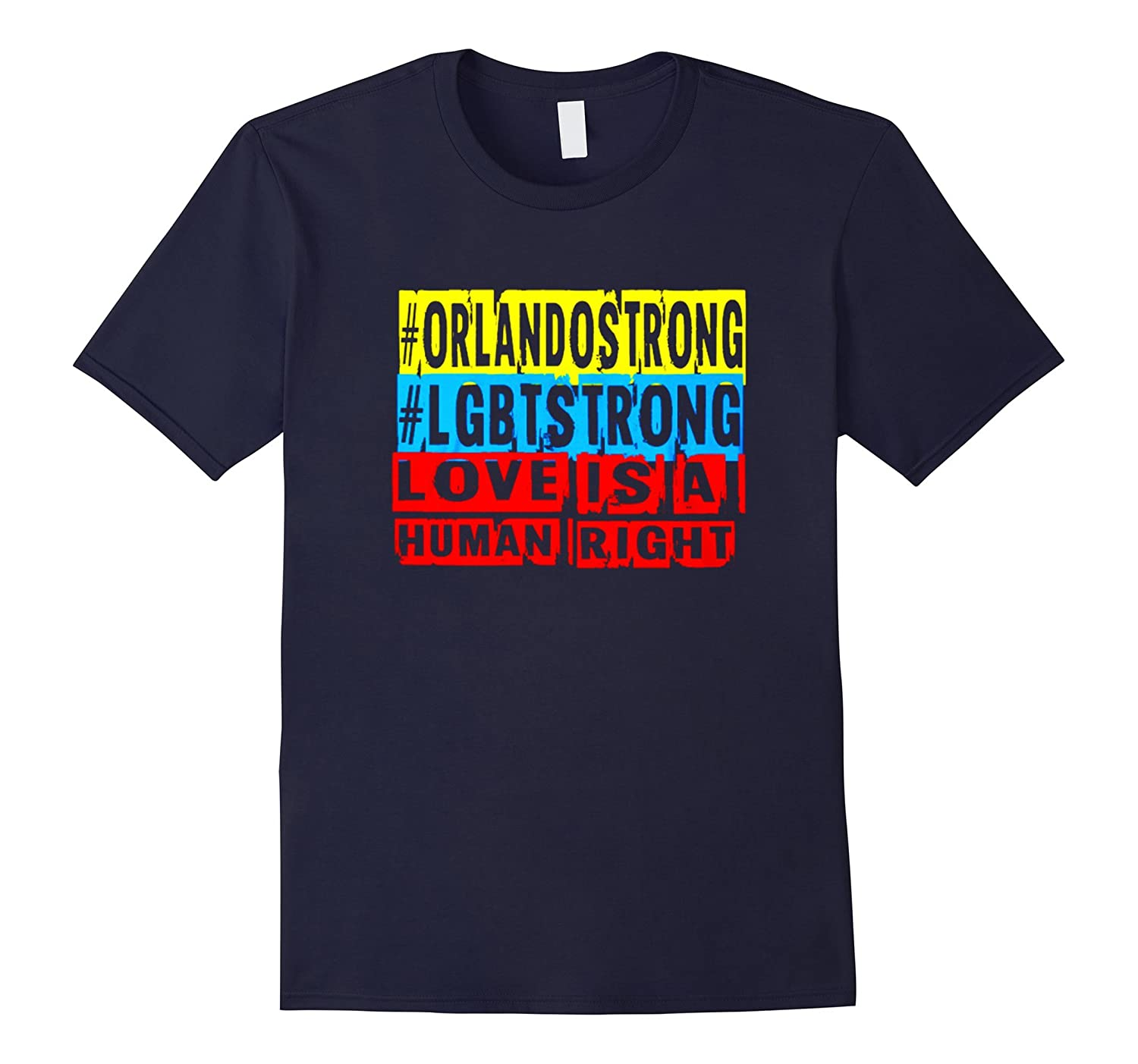 #ORLANDO STRONG LOVE IS A HUMAN RIGHT T-SHIRT-Art