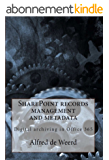 SharePoint records management and metadata: Digital archiving in Office 365 (English Edition)