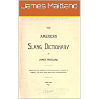 The American slang dictionary in 1891 (English Edition)