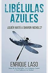 LIBÉLULAS AZULES: Una novela negra cargada de suspenso (Ethan Bush nº 3) (