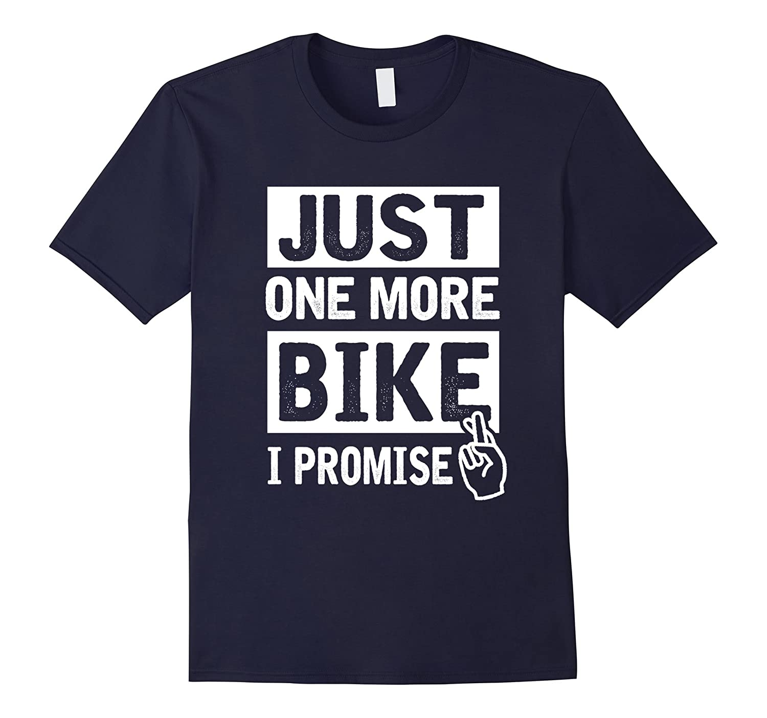 Just One More Bike I Promise T-Shirt Bicycle Motorcycle Gift-Vaci