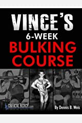 Vince's 6-Week Bulking Course Kindle Edition