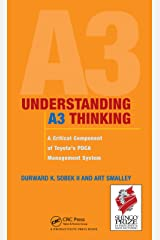 Understanding A3 Thinking: A Critical Component of Toyota's PDCA Management System Kindle Edition