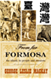 From far Formosa  the island, its people and missions (1900)