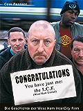 Congratulations You have just met the ICF: Die Geschichte der West Ham Intercity Firm