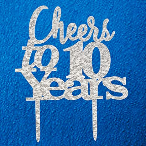 Cheers To 10 Years Cake Topper 10th Birthday 10th Wedding Anniversary Party Decorations Silver Pertlife