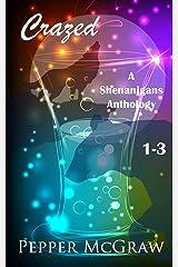 Crazed: Shenanigans, Books 1-3 (A Shenanigans Anthology Book 1) Kindle Edition