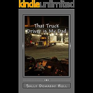 That Truck Driver is My Dad (Y.O.U.T.H. A.T.M. Young Ones Unleashing Today's Heroes Around Terra-firma's Map Book 3)