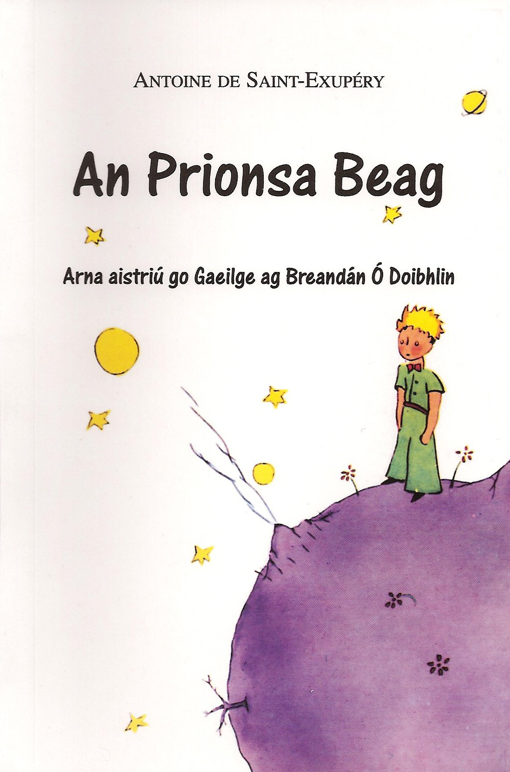 An Prionsa Beag: The Little Prince (Irish) Paperback – Sep 2007. by Antoine  de Saint-Exupery ...