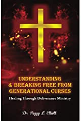 Understanding and Breaking Free from Generational Curses Kindle Edition