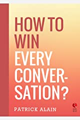 How to Win Every Conversation (Rupa Quick Reads) Kindle Edition