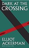 Dark at the Crossing: A novel