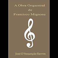 A Obra Orquestral de Francisco Mignone