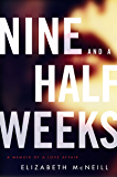 Nine and a Half Weeks: A Memoir of a Love Affair (P.S.)
