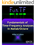 Fundamentals of Time-Frequency Analyses in Matlab/Octave (English Edition)