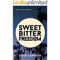 Sweet Bitter Freedom: the enthralling sequel to the Throwback