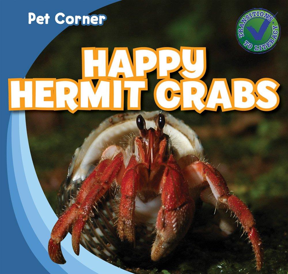Happy Hermit Crabs (Pet Corner): Rose Carraway: 9781433962950 ...