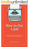 How To Get A Job: The Definitive, Recruiter Approved Source For Interview Tips, Career Advice, Negotiation Skills And Getting Hired.