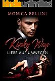 Kinky Ways: Liebe auf Umwegen (German Edition)