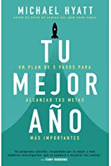 Tu Mejor Año/ Your Best Year Ever: Un Plan De 5 Pasos Para Alcanzar Tus Metas Más Importantes/ A 5-step Plan to Reach Your Most Important Goals Paperback