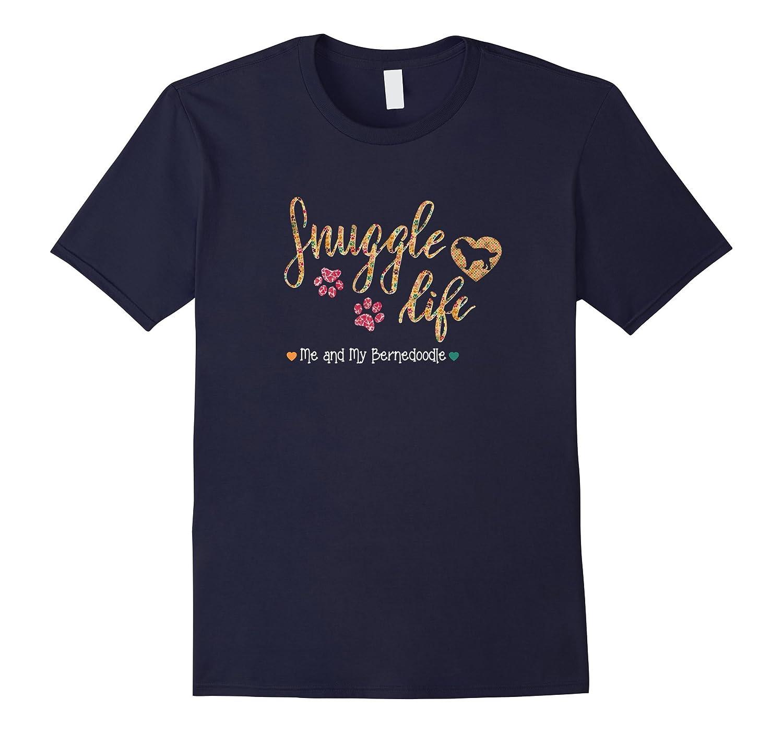 Bernedoodle Shirt Snuggle Life for Bernedoodle Dog Lovers-CD