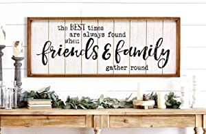 Large Rustic Farmhouse Frame Wood Sign with Sayings - The Best Times are Always Found When Family & Friends Gather Round - Decorative Wood Wall Hanging Decor - 30