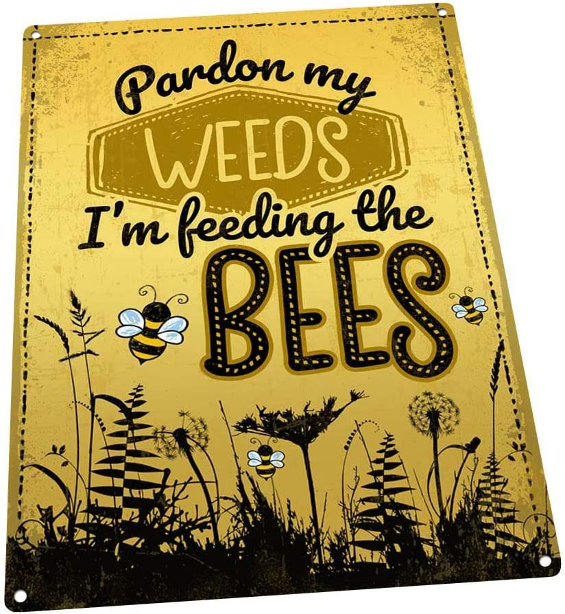Flowershave357 Pardon My Weeds Im Feeding The Bees Metal Art Print for Decorating Porch Patio and Deck MEM1090
