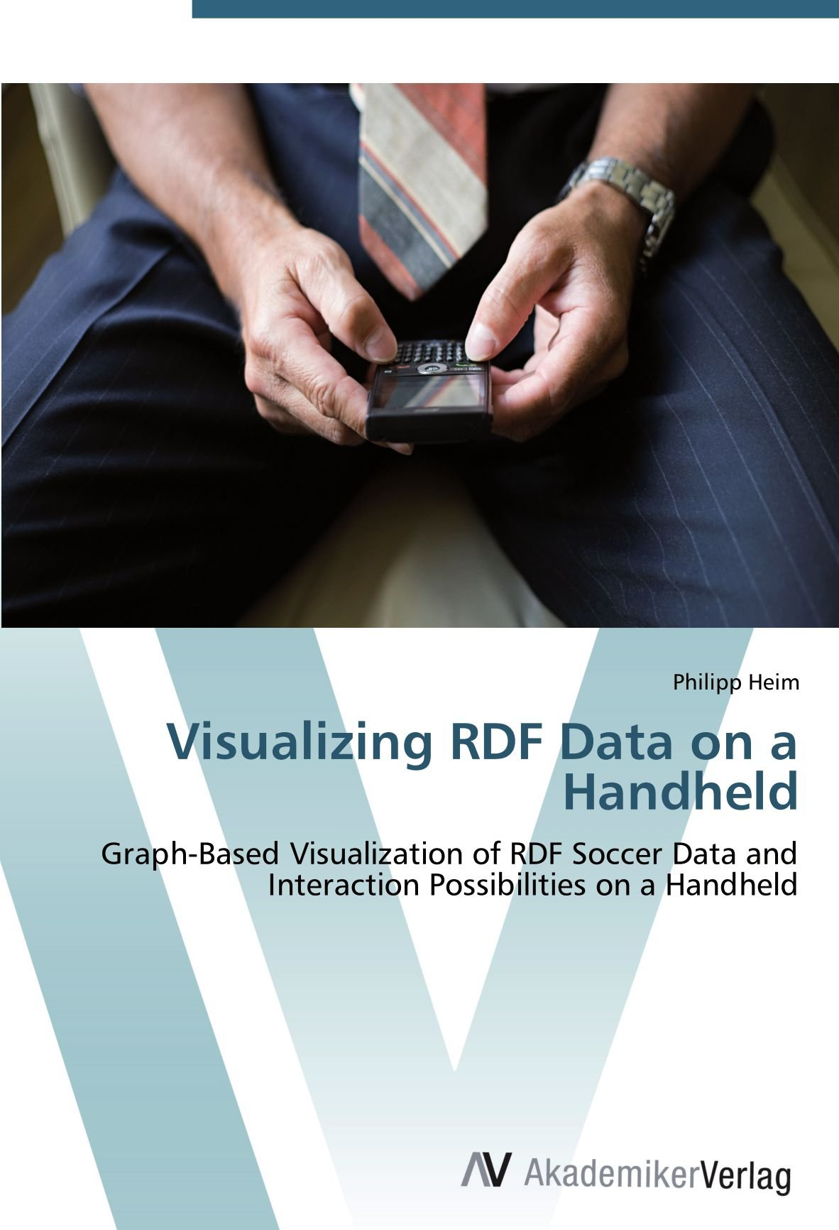 Download Visualizing RDF Data on a Handheld: Graph-Based Visualization of RDF Soccer Data and Interaction Possibilities on a Handheld pdf