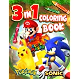 3 in 1 Mario Sonic Pokemon Coloring Book: Enjoy Lots Of Beautiful Colors All Around Us And The Same 3 In 1 Mario Sonic Pokemo