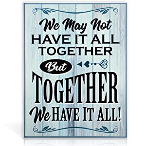 Bigtime Signs We May Not Have It All Together But Together We Have It All Sign - 11.75 inch x 9 inch Rigid PVC - Quirky Funny Family Decoration Signs for Home, Business, Front Porch Signs Decor