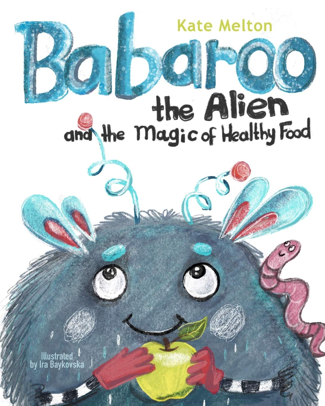 Babaroo The Alien And The Magic Of Healthy Food: A Funny Children's Book About Good Eating Habits (Babaroo Adventures)