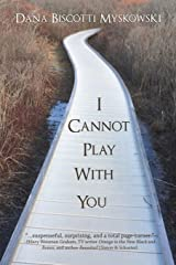 I Cannot Play with You Paperback