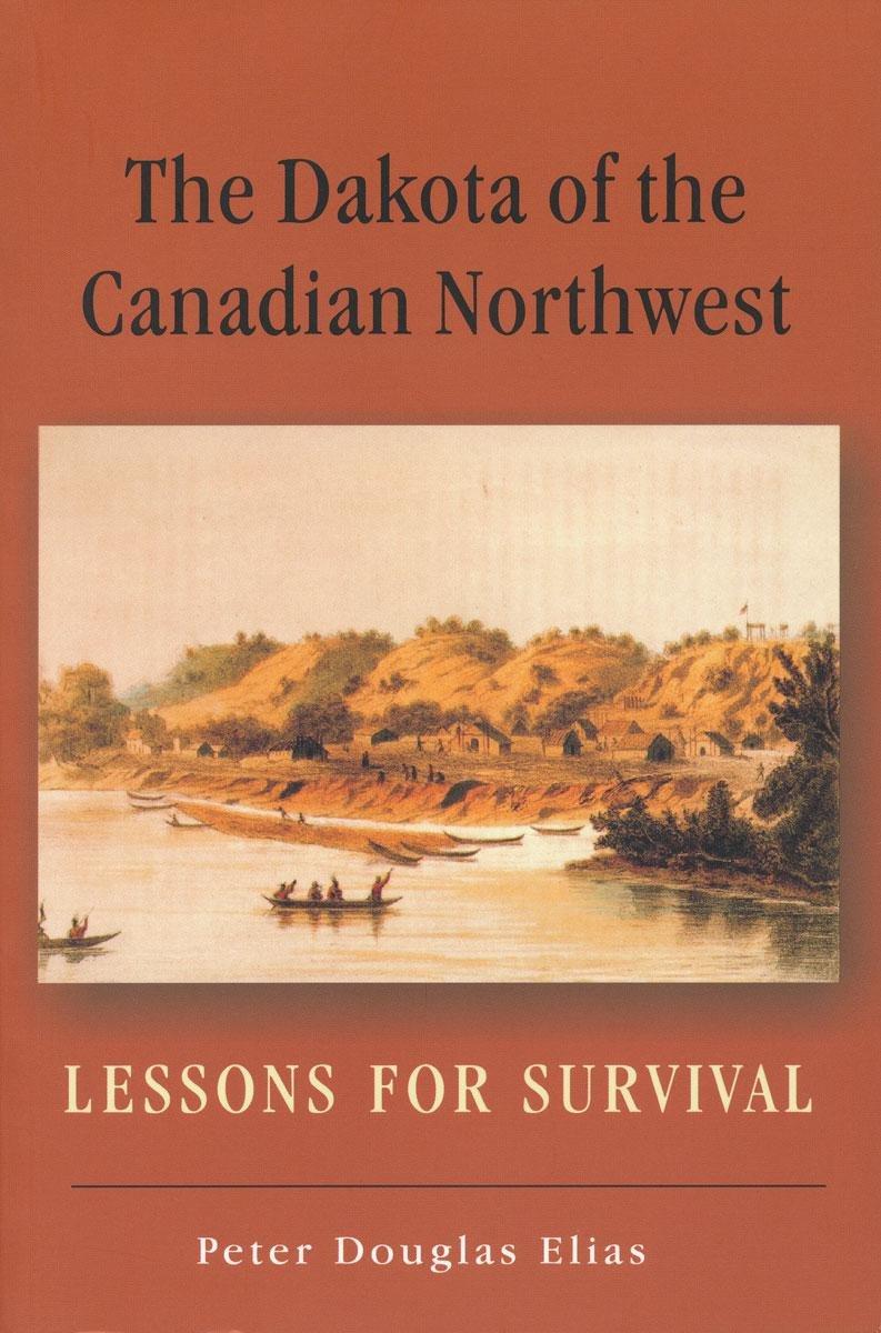 The Dakota of the Canadian Northwest: Lesson for Survival pdf epub