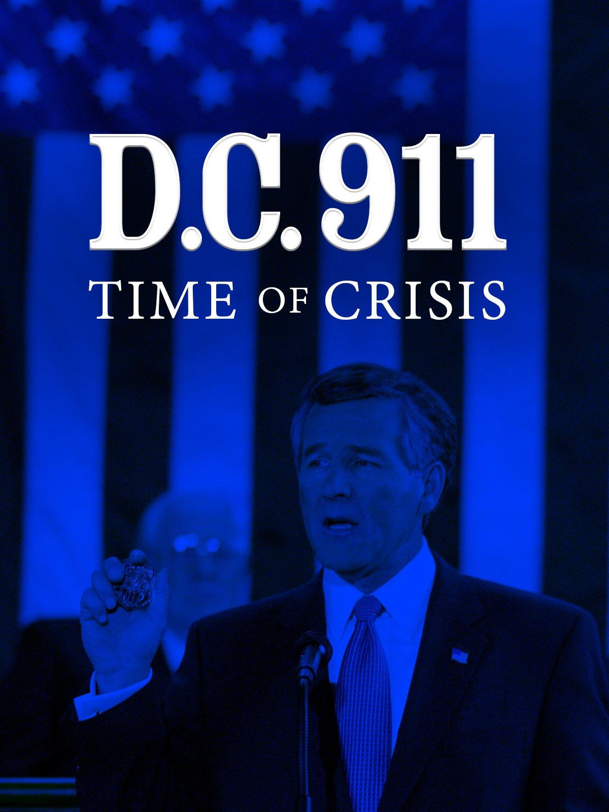 Amazon Com Watch D C 9 11 Time Of Crisis Prime Video